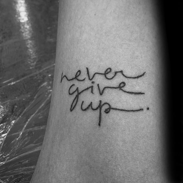 Never Give Up Tattoo Drawing Tips For Those Of You Who Never Give Up On Your Ideas